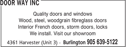 Door Way Inc (905-639-5122) - Annonce illustrée - Quality doors and windows Wood, steel, woodgrain fibreglass doors Interior French doors, storm doors, locks We install. Visit our showroom