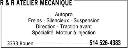 R.R. Atelier Mécanique (514-526-4383) - Display Ad - Autopro Freins Silencieux Suspension Direction Traction avant Spécialité: Moteur à injection - Autopro Freins Silencieux Suspension Direction Traction avant Spécialité: Moteur à injection