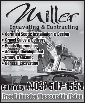Miller Excavating &amp; Contracting (403-507-1534) - Annonce illustr&eacute;e - Certified Septic Installation &amp; Design Gravel Sales &amp; Delivery Roads Approaches Acreage Development Utility Trenching General Excavating Call Today (403) 507-1534 Free Estimates/Reasonable Rates