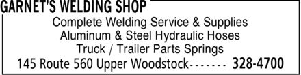 Garnet's Welding Shop (506-328-4700) - Display Ad - Complete Welding Service & Supplies Aluminum & Steel Hydraulic Hoses Truck / Trailer Parts Springs Complete Welding Service & Supplies Aluminum & Steel Hydraulic Hoses Truck / Trailer Parts Springs