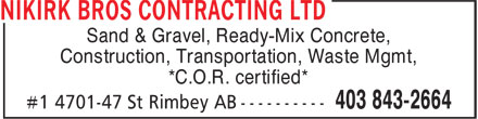 Nikirk Bros Contracting Ltd (403-843-2664) - Display Ad - Sand & Gravel, Ready-Mix Concrete, Construction, Transportation, Waste Mgmt, *C.O.R. certified*