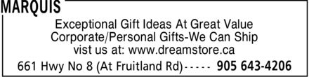 Marquis (905-643-4206) - Display Ad - Exceptional Gift Ideas At Great Value Corporate/Personal Gifts-We Can Ship vist us at: www.dreamstore.ca