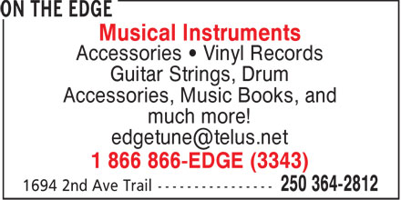 On The Edge (250-364-2812) - Annonce illustrée - Accessories, Music Books, and much more! 1 866 866-EDGE (3343) Musical Instruments Accessories   Vinyl Records Guitar Strings, Drum