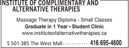 Institute Of Complementary And Alternative Therapies (416-695-4600) - Display Ad - Massage Therapy Diploma - Small Classes Graduate in 1 Year   Student Clinic www.instituteofalternativetherapies.ca  Massage Therapy Diploma - Small Classes Graduate in 1 Year   Student Clinic www.instituteofalternativetherapies.ca  Massage Therapy Diploma - Small Classes Graduate in 1 Year   Student Clinic www.instituteofalternativetherapies.ca