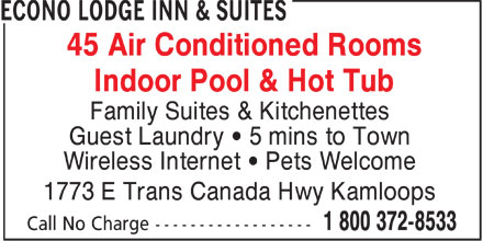Econolodge Inn &amp; Suites (250-372-8533) - Annonce illustr&eacute;e - 45 Air Conditioned Rooms r Indoor Pool &amp; Hot Tub r Family Suites &amp; Kitchenettes Guest Laundry   5 mins to Town Wireless Internet   Pets Welcome 1773 E Trans Canada Hwy Kamloops