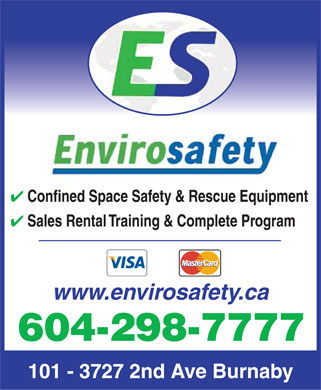 Envirosafety (604-298-7777) - Display Ad - 4 Confined Space Safety & Rescue Equipment 4 Sales Rental Training & Complete Program www.envirosafety.ca 604-298-7777 101 - 3727 2nd Ave Burnaby