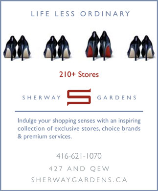Sherway Gardens (416-621-1070) - Display Ad