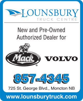 Lounsbury Truck Centre (506-857-4345) - Display Ad - New and Pre-Owned Authorized Dealer for 725 St. George Blvd., Moncton NB www.lounsburytruck.com Authorized Dealer for 725 St. George Blvd., Moncton NB www.lounsburytruck.com New and Pre-Owned