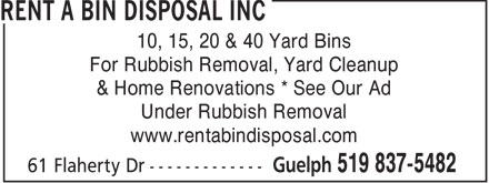 Rent A Bin Disposal Inc (226-780-8634) - Display Ad - 10, 15, 20 & 40 Yard Bins For Rubbish Removal, Yard Cleanup & Home Renovations * See Our Ad Under Rubbish Removal www.rentabindisposal.com