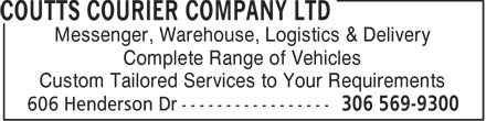 Coutts Courier Company Ltd (306-569-9300) - Annonce illustrée======= - Messenger, Warehouse, Logistics & Delivery Complete Range of Vehicles Custom Tailored Services to Your Requirements