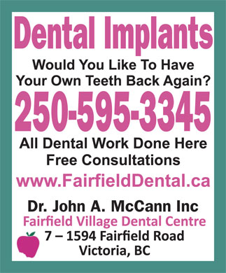 Fairfield Village Dental Centre (250-595-3345) - Annonce illustrée - Dental Implants 250-595-3345 Dr. John A. McCann Inc