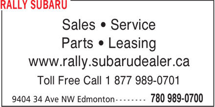 Rally Subaru (780-989-0700) - Annonce illustrée - Sales   Service Parts   Leasing www.rally.subarudealer.ca Toll Free Call 1 877 989-0701