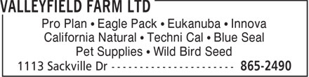 Valleyfield Farm Ltd (902-865-2490) - Annonce illustrée - Pro Plan ¹ Eagle Pack ¹ Eukanuba ¹ Innova California Natural ¹ Techni Cal ¹ Blue Seal Pet Supplies ¹ Wild Bird Seed