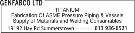 Genfabco Ltd (613-936-6521) - Display Ad - TITANIUM Fabrication Of ASME Pressure Piping & Vessels Supply of Materials and Welding Consumables  TITANIUM Fabrication Of ASME Pressure Piping & Vessels Supply of Materials and Welding Consumables  TITANIUM Fabrication Of ASME Pressure Piping & Vessels Supply of Materials and Welding Consumables