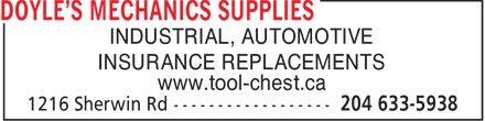 Doyle's Mechanics Supplies (204-633-5938) - Annonce illustrée - INDUSTRIAL, AUTOMOTIVE INSURANCE REPLACEMENTS www.tool-chest.ca  INDUSTRIAL, AUTOMOTIVE INSURANCE REPLACEMENTS www.tool-chest.ca