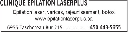 Clinique Epilation LaserPlus (450-868-0365) - Display Ad - Épilation laser, varices, rajeunissement, botox www.epilationlaserplus.ca Épilation laser, varices, rajeunissement, botox www.epilationlaserplus.ca