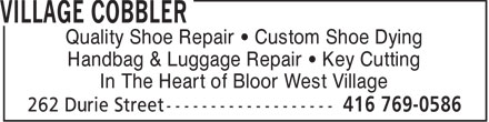 Village Cobbler (416-769-0586) - Annonce illustrée======= - Quality Shoe Repair   Custom Shoe Dying Handbag & Luggage Repair   Key Cutting In The Heart of Bloor West Village - Quality Shoe Repair   Custom Shoe Dying Handbag & Luggage Repair   Key Cutting In The Heart of Bloor West Village