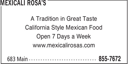 Mexicali Rosa's (506-855-7672) - Display Ad - A Tradition in Great Taste California Style Mexican Food Open 7 Days a Week www.mexicalirosas.com