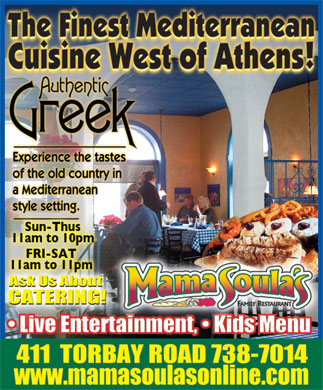 Mama Soula's (709-738-7014) - Annonce illustrée - Cuisine Type: Mediterranean Mama Soula s 411 Torbay Road, St. John s 709-738-7014 Subject to change without notice