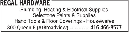 Regal Hardware (416-466-8577) - Annonce illustrée - Plumbing, Heating & Electrical Supplies Selectone Paints & Supplies Hand Tools & Floor Coverings - Housewares  Plumbing, Heating & Electrical Supplies Selectone Paints & Supplies Hand Tools & Floor Coverings - Housewares