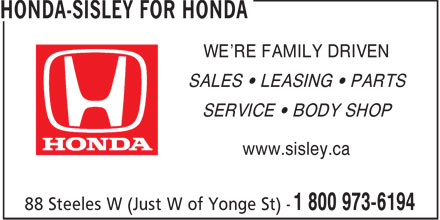 Sisley Honda (1-800-973-6194) - Display Ad - WE'RE FAMILY DRIVEN SALES • LEASING • PARTS SERVICE • BODY SHOP www.sisley.ca  WE'RE FAMILY DRIVEN SALES • LEASING • PARTS SERVICE • BODY SHOP www.sisley.ca