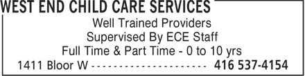 West End Home Child Care Services (416-537-4154) - Annonce illustrée - Well Trained Providers Supervised By ECE Staff Full Time & Part Time - 0 to 10 yrs  Well Trained Providers Supervised By ECE Staff Full Time & Part Time - 0 to 10 yrs