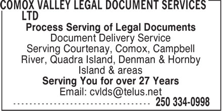 Comox Valley Legal Document Service Ltd (250-334-0998) - Annonce illustrée - Process Serving of Legal Documents Document Delivery Service Serving Courtenay, Comox, Campbell River, Quadra Island, Denman & Hornby Island & areas Serving You for over 27 Years Email: cvlds@telus.net