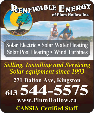 Friendly Fires (613-777-7905) - Display Ad - Solar Electric   Solar Water Heating Solar Pool Heating   Wind Turbines Selling, Installing and Servicing Solar equipment since 1993 271 Dalton Ave, Kingston 613 544-5575 www.PlumHollow.ca CANSIA Certified Staff