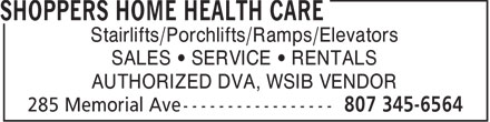 Shoppers Home Health Care (807-345-6564) - Annonce illustrée - Stairlifts/Porchlifts/Ramps/Elevators SALES • SERVICE • RENTALS AUTHORIZED DVA, WSIB VENDOR  Stairlifts/Porchlifts/Ramps/Elevators SALES • SERVICE • RENTALS AUTHORIZED DVA, WSIB VENDOR