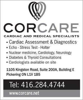 Corcare Inc (416-284-4744) - Display Ad - Nuclear medicine, Cardiology, Neurology Nuclear medicine, Cardiology, Neurology Diabetes & Thyroid Consultations Cardiologists available on site Diabetes & Thyroid Consultations Cardiologists available on site