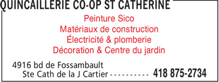 Quincaillerie Co-Op St Catherine (418-875-2734) - Annonce illustr&eacute;e - Peinture Sico Mat&eacute;riaux de construction &Eacute;lectricit&eacute; &amp; plomberie D&eacute;coration &amp; Centre du jardin