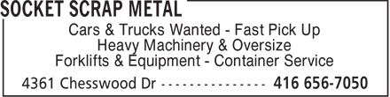 Socket Scrap Metal (416-656-7050) - Annonce illustrée - Cars & Trucks Wanted - Fast Pick Up Heavy Machinery & Oversize Forklifts & Equipment - Container Service