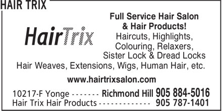 Hair Trix (905-884-5016) - Annonce illustrée - Full Service Hair Salon & Hair Products! Haircuts, Highlights, Colouring, Relaxers, Sister Lock & Dread Locks Hair Weaves, Extensions, Wigs, Human Hair, etc. www.hairtrixsalon.com