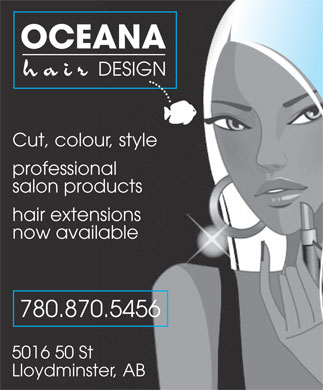 Oceana Hair Design Inc (780-870-5456) - Annonce illustrée - OCEANA hair DESIGN Cut, colour, style professional salon products hair extensions now available 780.870.5456 5016 50 St Lloydminster, AB  OCEANA hair DESIGN Cut, colour, style professional salon products hair extensions now available 780.870.5456 5016 50 St Lloydminster, AB