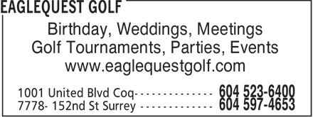Eaglequest Golf Centre (604-523-6400) - Display Ad - Birthday, Weddings, Meetings Golf Tournaments, Parties, Events www.eaglequestgolf.com