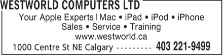 WestWorld Computers Ltd (403-221-9499) - Annonce illustrée - Your Apple Experts Mac   iPad   iPod   iPhone Sales   Service   Training www.westworld.ca  Your Apple Experts Mac   iPad   iPod   iPhone Sales   Service   Training www.westworld.ca