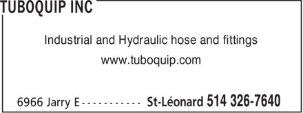 Tuboquip Inc (514-326-7640) - Annonce illustr&eacute;e - Industrial and Hydraulic hose and fittings www.tuboquip.com  Industrial and Hydraulic hose and fittings www.tuboquip.com  Industrial and Hydraulic hose and fittings www.tuboquip.com  Industrial and Hydraulic hose and fittings www.tuboquip.com