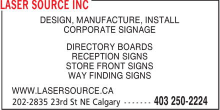 Laser Source Inc (403-250-2224) - Annonce illustrée - DESIGN, MANUFACTURE, INSTALL CORPORATE SIGNAGE DIRECTORY BOARDS RECEPTION SIGNS STORE FRONT SIGNS WAY FINDING SIGNS WWW.LASERSOURCE.CA
