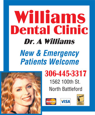 Williams Dental Clinic (306-445-3317) - Display Ad - New & Emergency Patients Welcome 1562 100th St. North Battleford New & Emergency Patients Welcome 1562 100th St. North Battleford