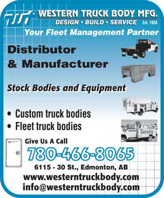 Western Truck Body Mfg (780-466-8065) - Annonce illustrée - WESTERN TRUCK BODY MFG. Est. 1958 DESIGN   BUILD   SERVICE Your Fleet Management Partner Distributor & Manufacturer Stock Bodies and Equipment Custom truck bodies Fleet truck bodies Give Us A Call 780-466-8065 6115 - 30 St., Edmonton, AB www.westerntruckbody.com WESTERN TRUCK BODY MFG. Est. 1958 DESIGN   BUILD   SERVICE Your Fleet Management Partner Distributor & Manufacturer Stock Bodies and Equipment Custom truck bodies Fleet truck bodies Give Us A Call 780-466-8065 6115 - 30 St., Edmonton, AB www.westerntruckbody.com