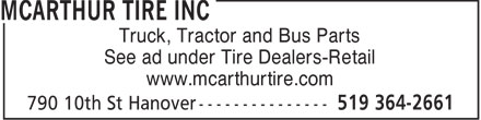 McArthur Tire (519-364-2661) - Display Ad - Truck, Tractor and Bus Parts See ad under Tire Dealers-Retail www.mcarthurtire.com