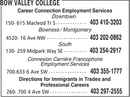 Bow Valley College (403-297-2555) - Annonce illustrée - Career Connection Employment Services Downtown Bowness / Montgomery South « Connexion Carriere Francophone Employment Services Directions for Immigrants in Trades and Professional Careers