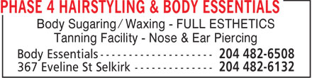 Phase 4 Hairstyling & Body Essentials (204-482-6132) - Annonce illustrée - Body Sugaring / Waxing - FULL ESTHETICS Tanning Facility - Nose & Ear Piercing