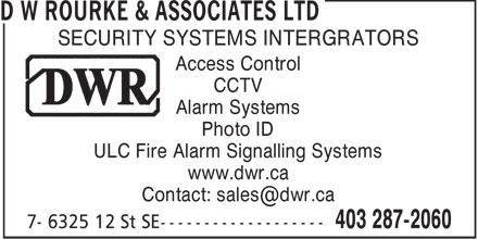 Dw Rourke & Associates Ltd (403-287-2060) - Annonce illustrée======= - D W ROURKE & ASSOCIATES LTD - ALARM SYSTEM - ACCESS CONTROL - SECURITY SYSTEM INTERGRATOR - FIRE ALARM SIGNALLING SYSTEM