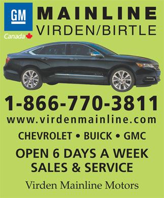 Virden Mainline Motor Products Limited (1-866-770-3811) - Annonce illustrée - MAINLINE VIRDEN/BIRTLE 1-866-770-3811 www.virdenmainline.com CHEVROLET   BUICK   GMC OPEN 6 DAYS A WEEK SALES & SERVICE Virden Mainline Motors