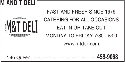 M And T Deli (506-458-9068) - Annonce illustrée======= - FAST AND FRESH SINCE 1979 - CATERING FOR ALL OCCASIONS - EAT IN OR TAKE OUT - MONDAY TO FRIDAY 7:30 - 5:00 - www.mtdeli.com