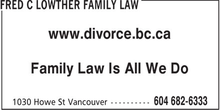 Lowther Family Law (604-682-6333) - Display Ad - www.divorce.bc.ca Family Law Is All We Do
