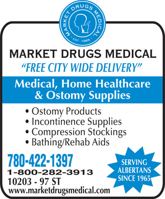 Market Drugs Medical (780-422-1397) - Annonce illustrée - MARKET DRUGS MEDICAL FREE CITY WIDE DELIVERY Medical, Home Healthcare & Ostomy Supplies Ostomy Products Incontinence Supplies Compression Stockings Bathing/Rehab Aids SERVING 780-422-1397 ALBERTANS 1-800-282-3913 SINCE 1965 10203 - 97 ST www.marketdrugsmedical.com