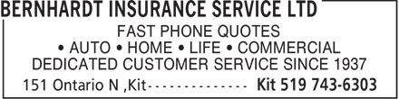 Bernhardt Insurance Service Ltd (519-743-6303) - Annonce illustrée - FAST PHONE QUOTES • AUTO • HOME • LIFE • COMMERCIAL DEDICATED CUSTOMER SERVICE SINCE 1937