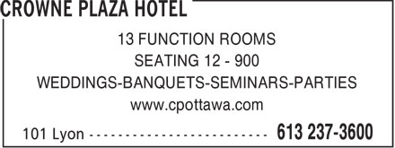 Delta Ottawa City Centre (613-237-3600) - Annonce illustrée - 13 FUNCTION ROOMS SEATING 12 - 900 WEDDINGS-BANQUETS-SEMINARS-PARTIES www.cpottawa.com